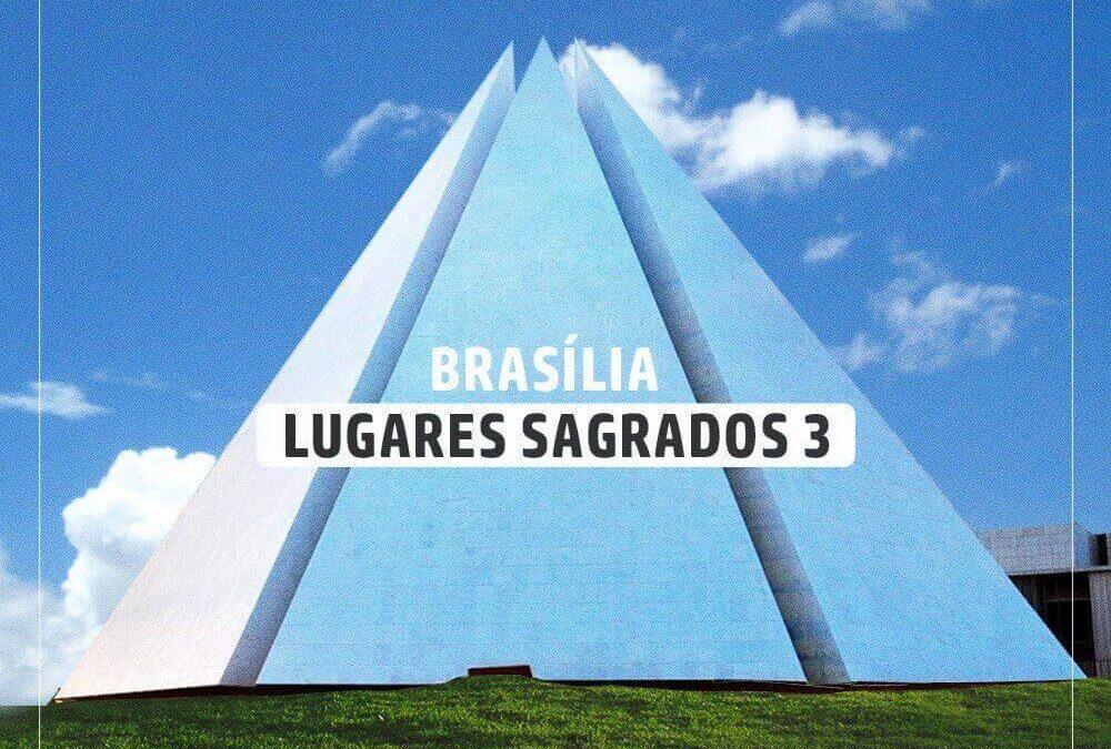 Conheça cinco templos de Brasília que inspiram devoção e paz